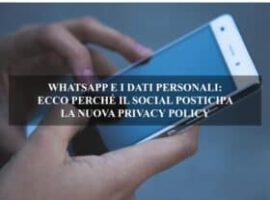 WHATSAPP E I DATI PERSONALI: ECCO PERCHÉ IL SOCIAL POSTICIPA LA NUOVA PRIVACY POLICY