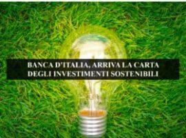 BANCA D'ITALIA, ARRIVA LA CARTA DEGLI INVESTIMENTI SOSTENIBILI