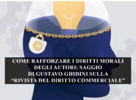 """COME RAFFORZARE I DIRITTI MORALI DEGLI AUTORI – SAGGIO DI GUSTAVO GHIDINI SULLA """"RIVISTA DEL DIRITTO COMMERCIALE"""""""